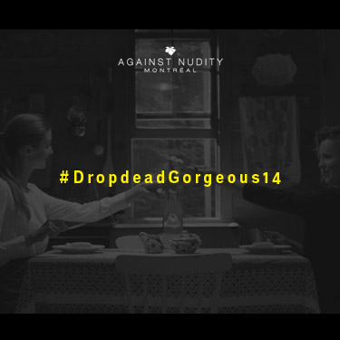 Drop Dead Gorgeous: Short Film For Against Nudity Montreal